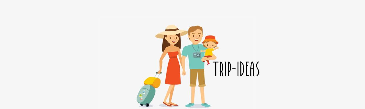Trip Ideas